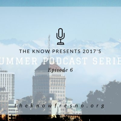 2017 Summer Podcast Series: Episode 6